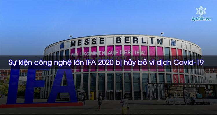 Sự kiện công nghệ lớn IFA 2020 bị hủy bỏ vì dịch Covid-19