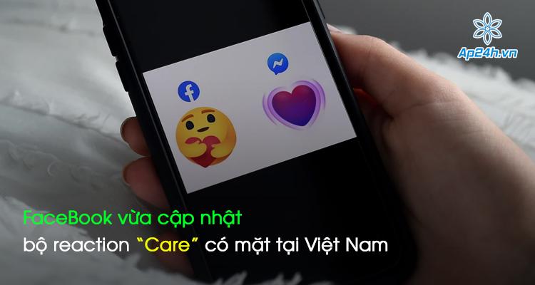 """FaceBook vừa cập nhật bộ reaction """"Care"""" có mặt tại Việt Nam"""