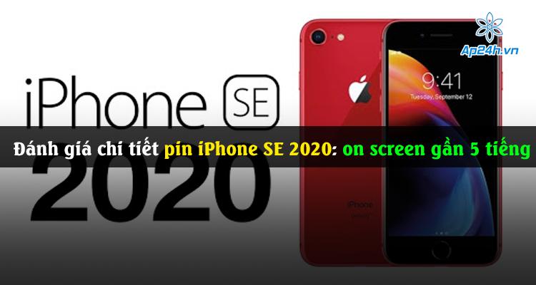 Đánh giá chi tiết pin iPhone SE 2020: on screen gần 5 tiếng liên tục