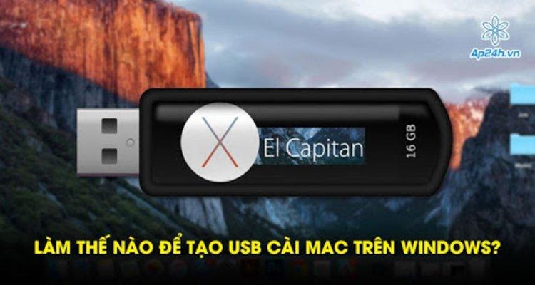 Hướng dẫn cách tạo USB cài Mac trên Windows đơn giản