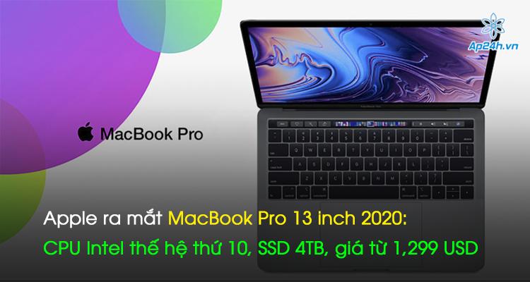 Apple ra mắt MacBook Pro 13 inch 2020: CPU Intel thế hệ thứ 10, SSD 4TB, giá từ 1,299 USD