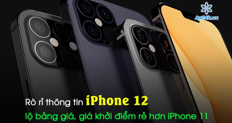 Rò rỉ thông tin iPhone 12 lộ bảng giá, giá khởi điểm rẻ hơn iPhone 11