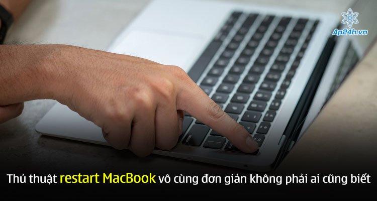 Thủ thuật restart MacBook vô cùng đơn giản không phải ai cũng biết