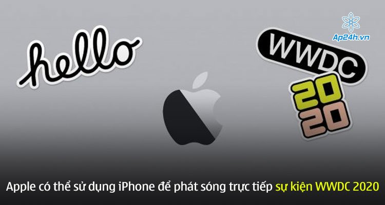 Apple có thể sử dụng iPhone để phát sóng trực tiếp sự kiện WWDC 2020