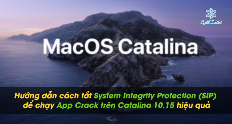 Hướng dẫn cách tắt System Integrity Protection (SIP) để chạy App Crack trên Catalina 10.15 hiệu quả