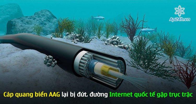 Cáp quang biển AAG lại bị đứt, đường Internet quốc tế gặp trục trặc