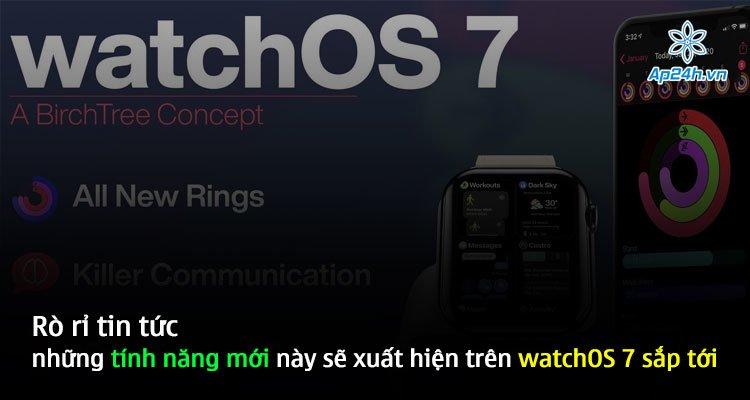 Rò rỉ tin tức những tính năng mới này sẽ xuất hiện trên watchOS 7 sắp tới
