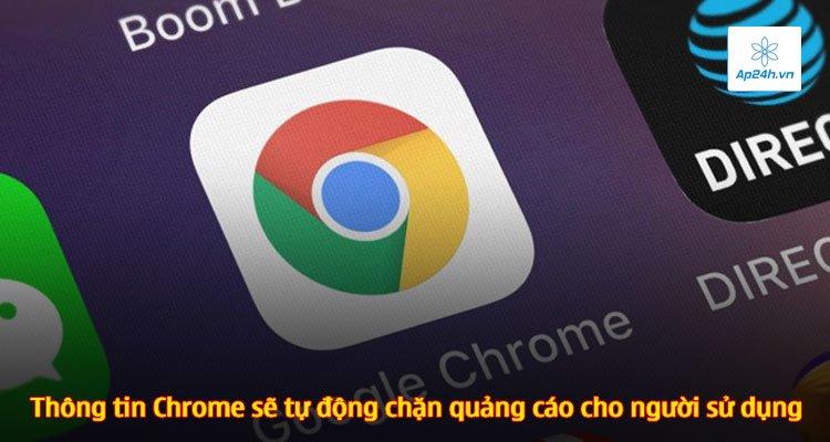 Thông tin Chrome sẽ tự động chặn quảng cáo cho người sử dụng