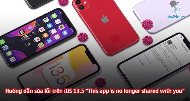 "Hướng dẫn sửa lỗi trên iOS 13.5 ""This app is no longer shared with you"""