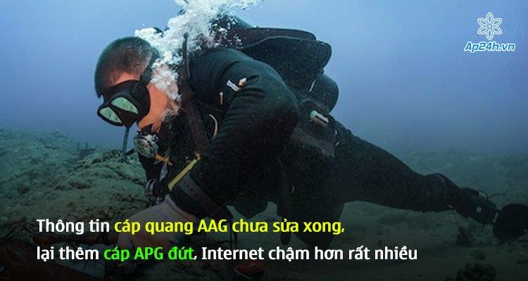 Thông tin cáp quang AAG chưa sửa xong, lại thêm cáp APG đứt, Internet chậm hơn rất nhiều