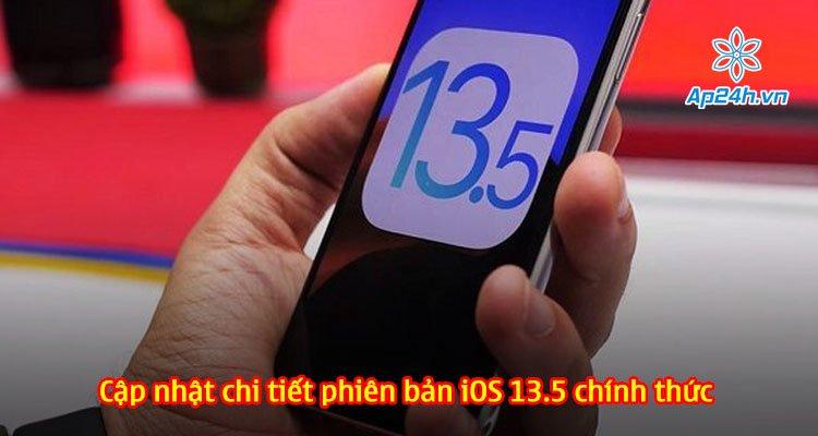 Cập nhật chi tiết phiên bản iOS 13.5 chính thức