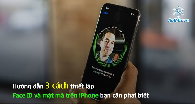 Hướng dẫn 3 cách thiết lập Face ID và mật mã trên iPhone bạn cần phải biết