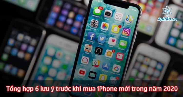 Tổng hợp 6 lưu ý trước khi mua iPhone mới trong năm 2020