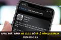Apple phát hành iOS 13.5.1 để vá lỗ hổng jailbreak trên iOS 13.5