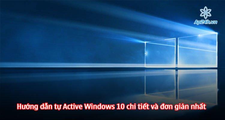 Hướng dẫn tự Active Windows 10 chi tiết và đơn giản nhất