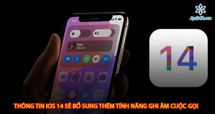 Thông tin iOS 14 sẽ bổ sung thêm tính năng ghi âm cuộc gọi