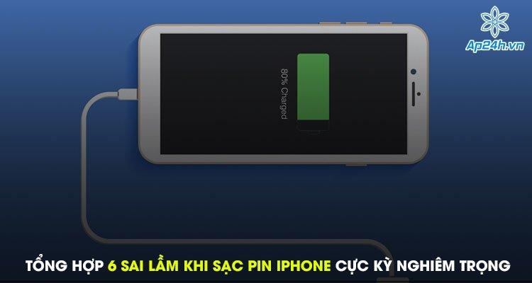 Tổng hợp 6 sai lầm khi sạc pin iPhone cực kỳ nghiêm trọng mà bạn cần biết