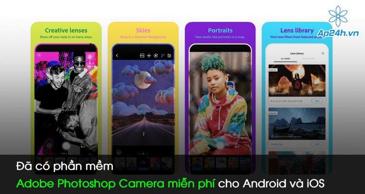 Đã có phần mềm Adobe Photoshop Camera miễn phí cho Android và iOS