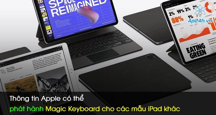 Thông tin Apple có thể phát hành Magic Keyboard cho các mẫu iPad khác