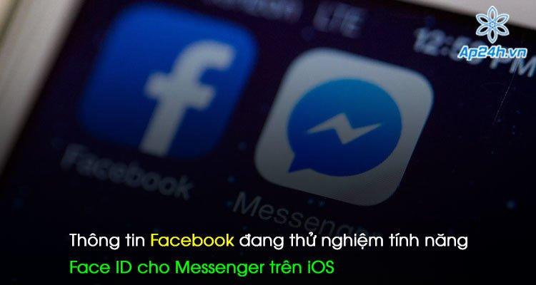 Thông tin Facebook đang thử nghiệm tính năng Face ID cho Messenger trên iOS
