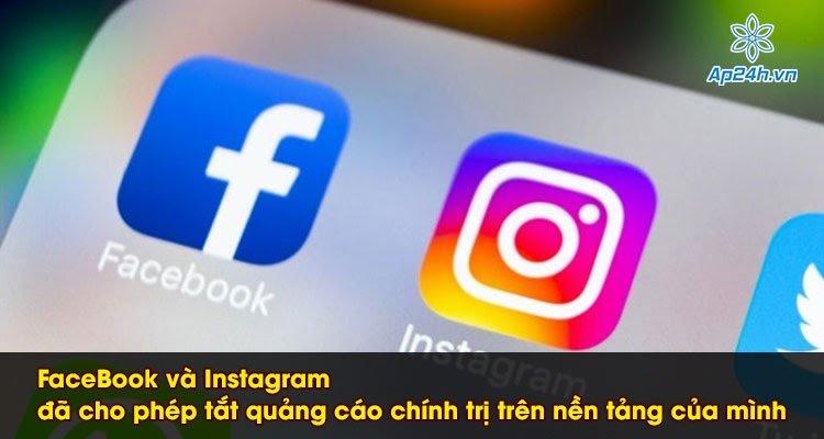 FaceBook và Instagram đã cho phép tắt quảng cáo chính trị trên nền tảng của mình