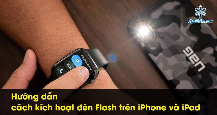 Hướng dẫn cách kích hoạt đèn Flash trên iPhone và iPad đơn giản