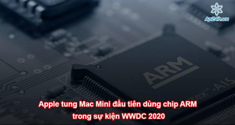 Apple tung Mac Mini đầu tiên dùng chip ARM trong sự kiện WWDC 2020