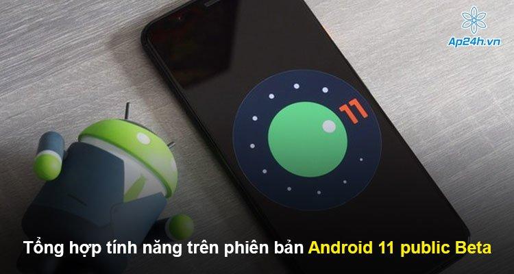 Tổng hợp tính năng trên phiên bản Android 11 public Beta đáng chú ý nhất