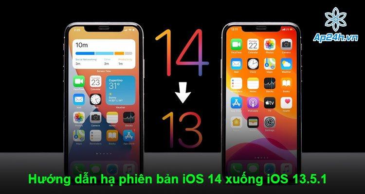 Hướng dẫn hạ phiên bản iOS 14 xuống iOS 13.5.1 sau quá trình trải nghiệm