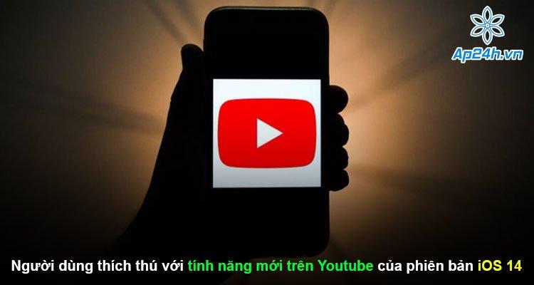 Người dùng thích thú với tính năng mới trên Youtube của phiên bản iOS 14