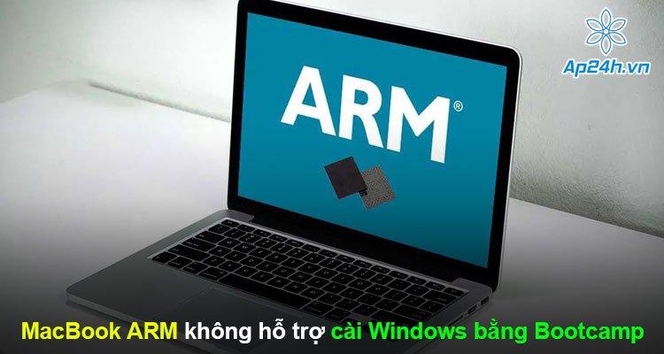 Thông tin MacBook ARM không hỗ trợ cài Windows bằng Bootcamp