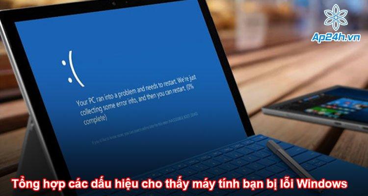 Tổng hợp các dấu hiệu cho thấy máy tính bạn bị lỗi Windows chính xác nhất