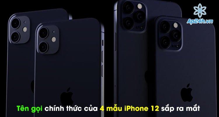 Tên gọi chính thức của 4 mẫu iPhone 12 sắp ra mắt