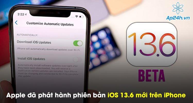 Apple đã phát hành phiên bản iOS 13.6 mới trên iPhone