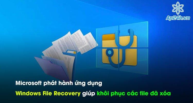 Thông tin Microsoft phát hành ứng dụng Windows File Recovery giúp khôi phục các file đã xóa