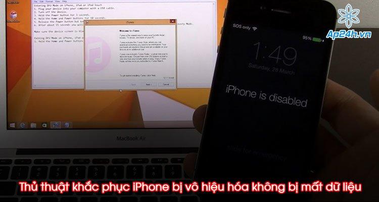 Thủ thuật khắc phục iPhone bị vô hiệu hóa không bị mất dữ liệu
