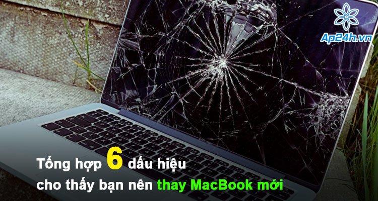Tổng hợp 6 dấu hiệu cho thấy bạn nên thay MacBook mới
