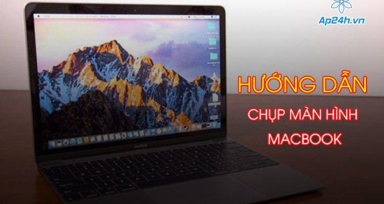 Tổng hợp 3 cách chụp màn hình trên MacBook vô cùng đơn giản