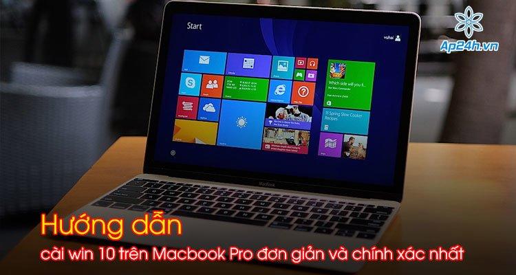 Hướng dẫn cài win 10 trên MacBook Pro đơn giản và chính xác nhất