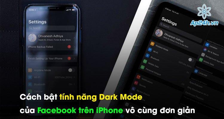 Cách bật tính năng Dark Mode của Facebook trên iPhone vô cùng đơn giản