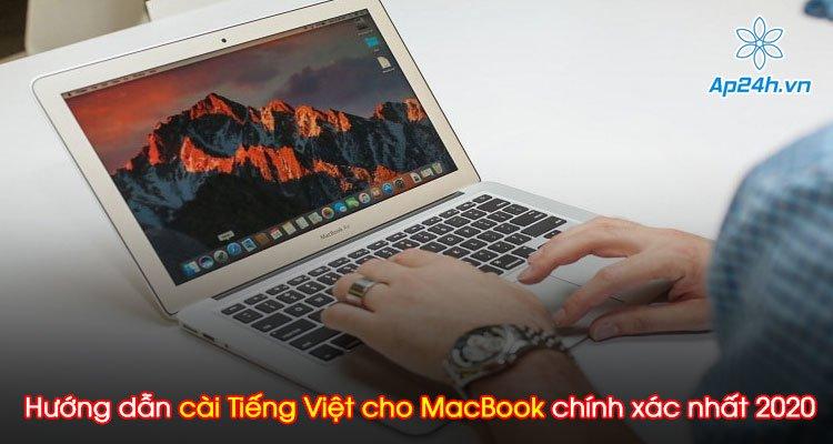 Hướng dẫn cài Tiếng Việt cho MacBook chính xác nhất 2020