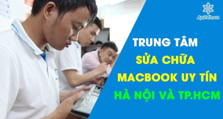 Trung tâm sửa chữa MacBook lấy ngay uy tín nhất tại Hà Nội