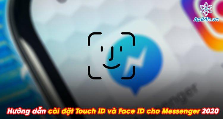 Hướng dẫn cài đặt Touch ID và Face ID cho Messenger vô cùng đơn giản