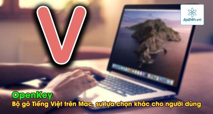 OpenKey- Bộ gõ Tiếng Việt trên Mac, sự lựa chọn khác cho người dùng