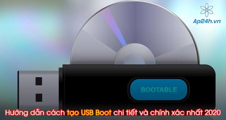 Hướng dẫn cách tạo USB Boot chi tiết và chính xác nhất 2020