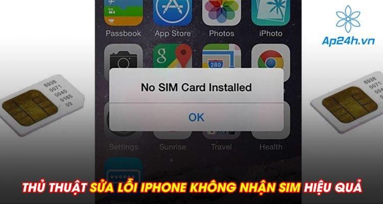 Thủ thuật sửa lỗi iPhone không nhận sim hiệu quả