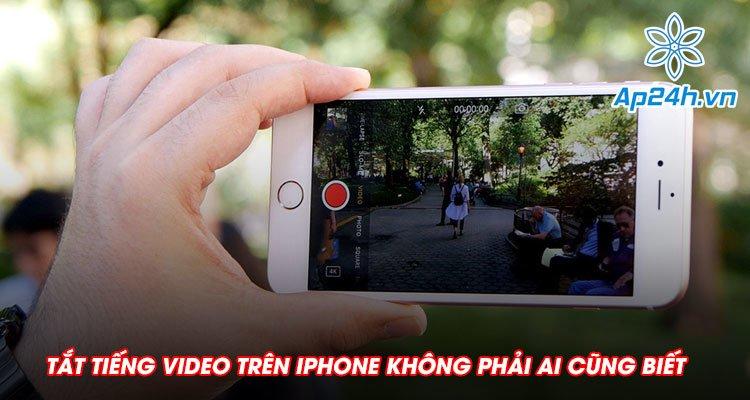 Hướng dẫn tắt tiếng video trên iPhone không phải ai cũng biết