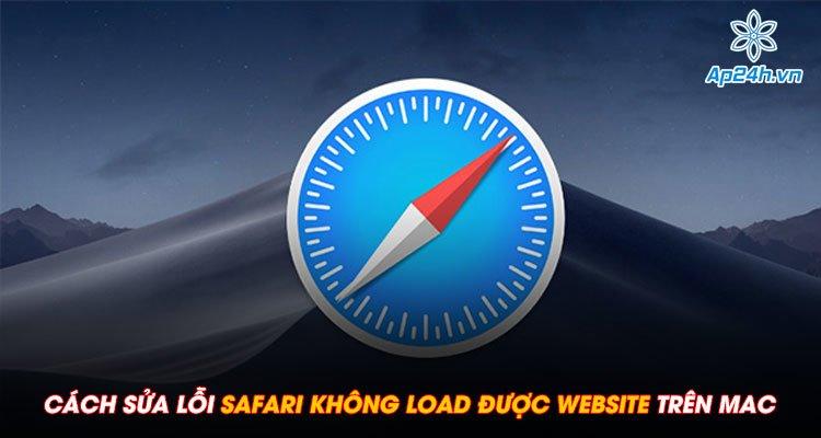 Cách sửa lỗi Safari không load được website trên Mac dễ nhất