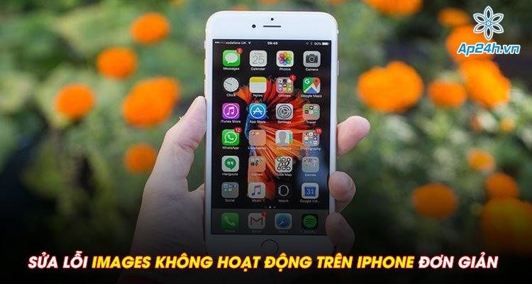 Sửa lỗi Images không hoạt động trên iPhone đơn giản