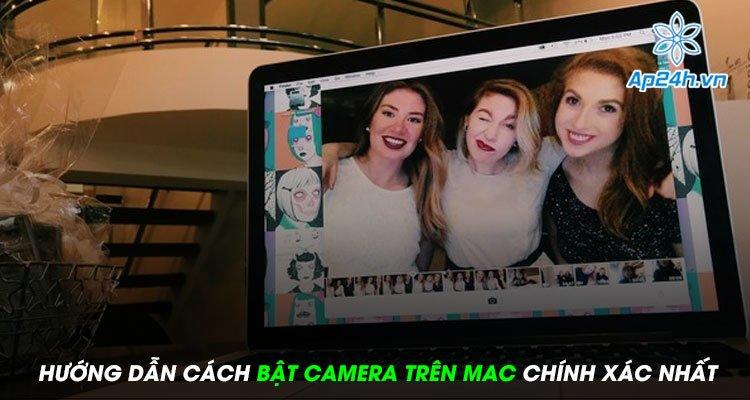 Hướng dẫn cách bật camera trên Mac chính xác nhất
